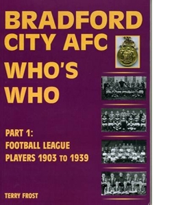 Bradford City AFC Who's Who: Part 1 1903-1939