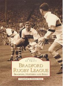 Bradford Rugby League Bradford, Nothern & Bulls