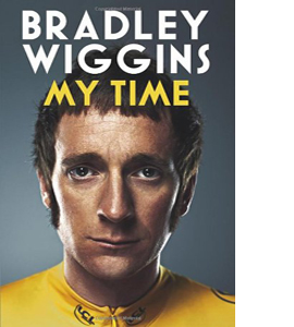 Bradley Wiggins: My Time: An Autobiography (HB)