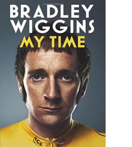 Bradley Wiggins: My Time: An Autobiography (HB)