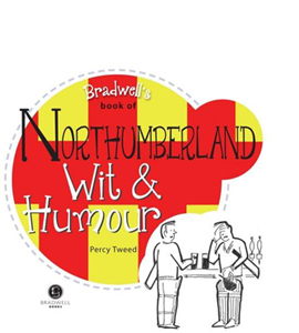Bradwell's Book of Northumberland Wit & Humour