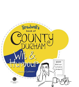 Bradwell's Book of County Durham Wit & Humour