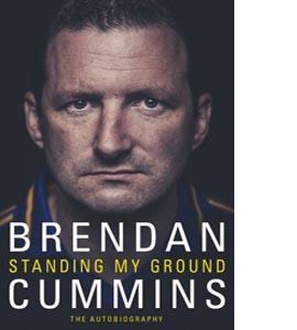 Brendan Cummins. Standing My Ground