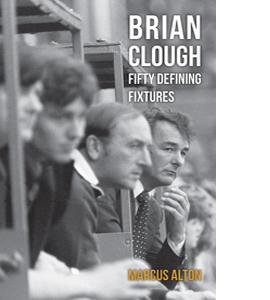 Brian Clough Fifty Defining Fixtures