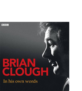 Brian Clough in His Own Words (CD)