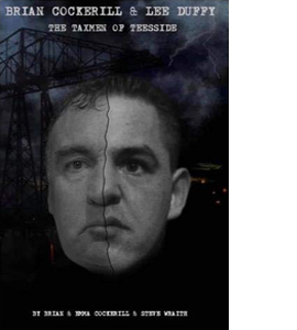 Brian Cockerill and Lee Duffy: The Taxmen of Teesside