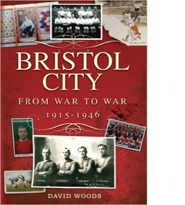 Bristol City: From War to War 1915-1946