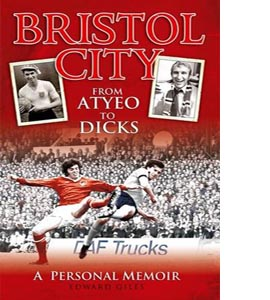 Bristol City - From Atyeo to Dicks