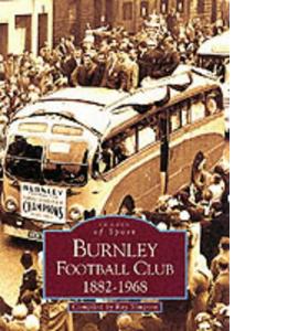 Burnley Football Club 1882-1968