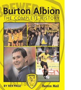 Burton Albion: The Complete History (HB)