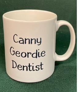 Canny Geordie Dentist (Mug)