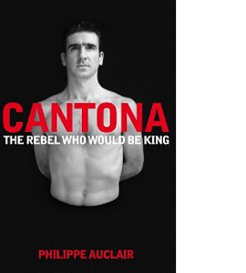 Cantona - The Rebel Who Would Be King