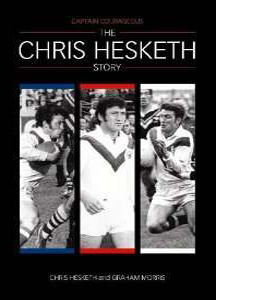 Captain Courageous : The Chris Hesketh Story