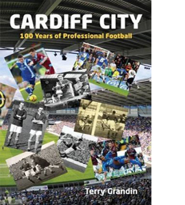 Cardiff City : 100 Years of Professional Football