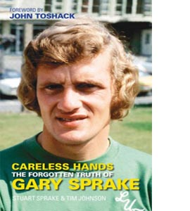 Careless Hands: The Forgotten Truth of Gary Sprake