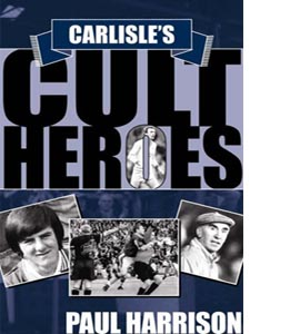 Carlisle's Cult Heroes (HB)