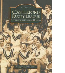 Castleford Rugby League Twentieth Century History