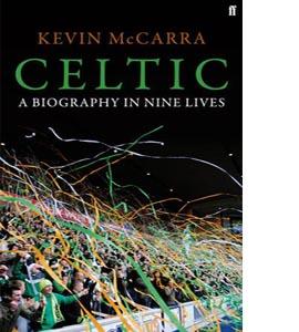 Celtic: A Biography in Nine Lives (HB)