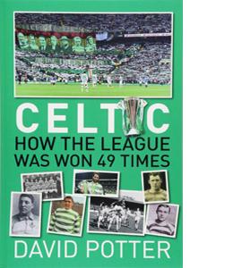 Celtic: How the League Was Won 49 Times
