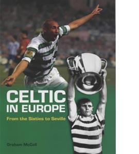 Celtic in Europe: From the Sixties to Seville (HB)