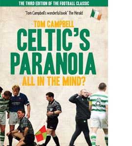 Celtic's Paranoia ... All in the Mind?