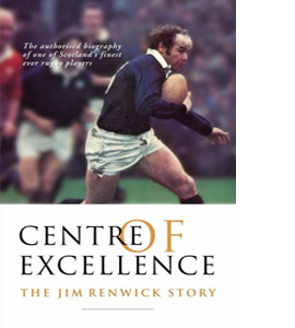 Centre of Excellence: The Jim Renwick Story (HB)