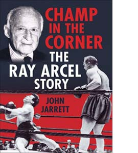 Champ in the Corner: The Ray Arcel Story (HB)