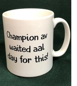 Champion Av Waited Aal Day For This (Mug)