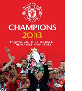 Champions 20/13: How We Got the Title Back (HB)