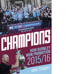 Champions: How Burnley Won Promotion 2015/16