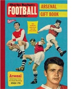 "Charles Buchan's Arsenal Gift Book : Selections from ""Football M"