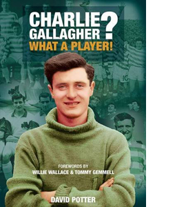 Charlie Gallagher? What a Player!
