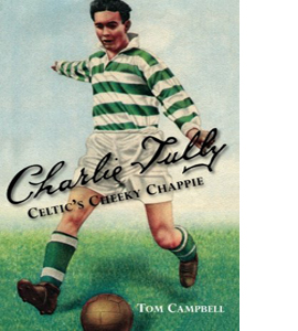 Charlie Tully: Celtic's Cheeky Chappie