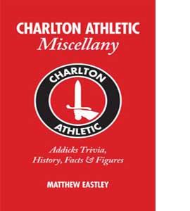 Charlton Athletic Miscellany: Addicks Trivia, History & Facts