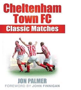 Cheltenham Town FC: Classic Matches