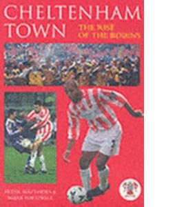 Cheltenham Town: The Rise of the Robins