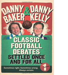 Classic Football Debates Settled Once and For All (HB)