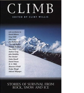 Climb: Stories Of Survival From Rock, Snow And Ice