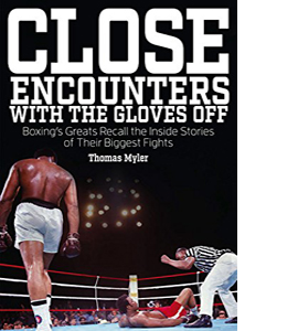 Close Encounters with the Gloves off