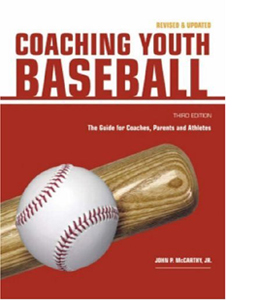 Coaching Youth Baseball: The Guide for Coaches, Parents and Athl