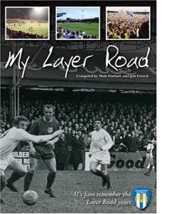 Colchester United : My Layer Road (HB)