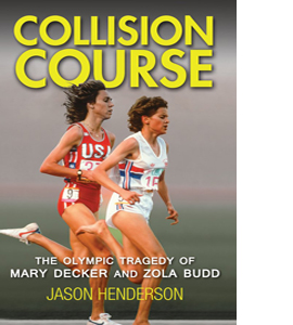 Collision Course: The Olympic Tragedy of Mary Decker and Zola Bu