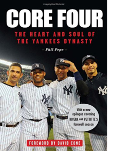 Core Four: The Heart & Soul of the Yankees Dynasty