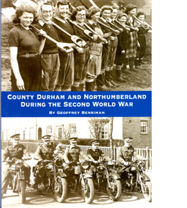 County Durham And Northumberland During The Second World War