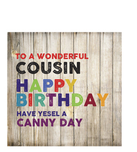 Cousin- Happy Birthday. Have Yesel A Canny Day. (Greetings Card)