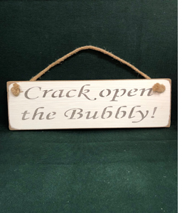 Crack Open The Bubbly! (Wooden Sign)