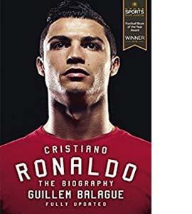 Cristiano Ronaldo: The Biography