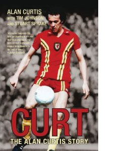 Curt - The Alan Curtis Story (HB)
