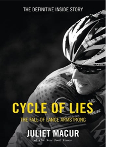 Cycle of Lies: The Fall of Lance Armstrong