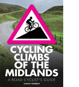 Cycling Climbs of The Midlands: A Road Cyclist's Guide